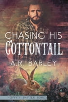 Chasing His Cottontail by A.R. Barley