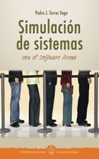 Simulación de sistemas con el software Arena by Fondo editorial Universidad de Lima