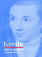 Novalis: Signs of Revolution by William  Arctander O'Brien
