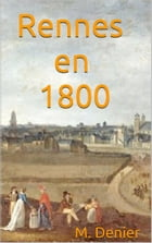 Rennes en 1800 by M. Denier