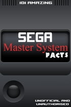 101 Amazing Sega Master System Facts by Jimmy Russell