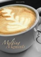 Melting Moments by Coffie O. Lore