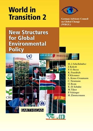 World in Transition 2 New Structures for Global Environmental Policy