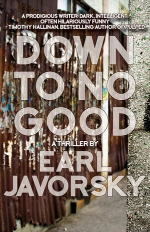 Down to No Good: A Thriller