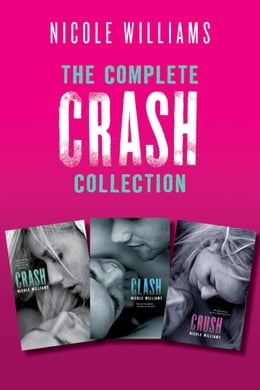 Book The Complete Crash Collection: Crash, Clash, Crush by Nicole Williams