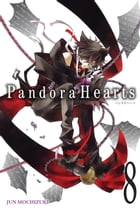 PandoraHearts, Vol. 8 by Jun Mochizuki