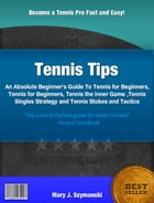 Tennis Tips by Mary J. Szymanski