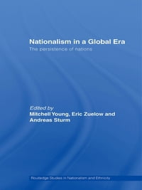 Nationalism in a Global Era: The Persistence of Nations