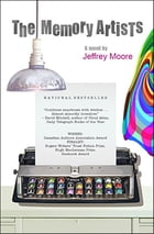 The Memory Artists by Jeffrey Moore