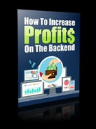 How to Increase Profits on the Backend by Anonymous