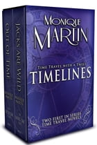 Timelines: Two First-In-Series Novels (Out of Time & Jacks Are Wild) by Monique Martin