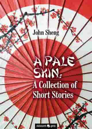 A Pale Skin: A Collection of Short Stories