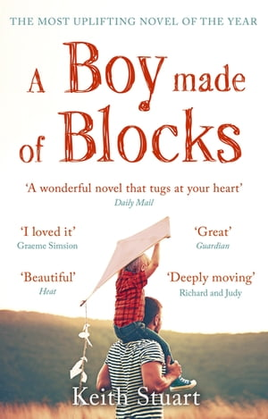 A Boy Made of Blocks The most uplifting novel of the year