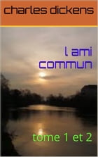 l ami commun by charles dickens