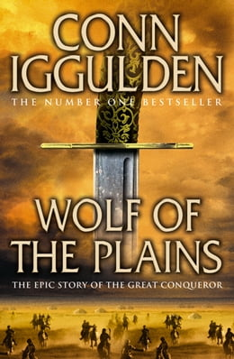 Book Wolf of the Plains (Conqueror, Book 1) by Conn Iggulden