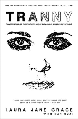 Book Tranny: Confessions of Punk Rock's Most Infamous Anarchist Sellout by Laura Jane Grace
