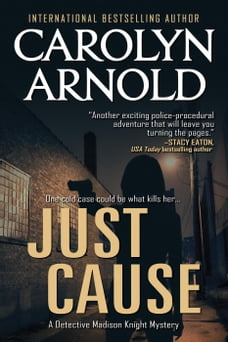 Just Cause: Detective Madison Knight Series, #5