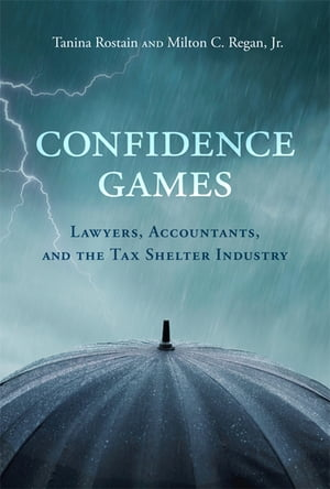 Confidence Games Lawyers,  Accountants,  and the Tax Shelter Industry