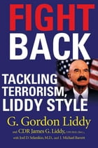 Fight Back: Tackling Terrorism, Liddy Style