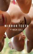 Mirror Teeth by Nick Gill