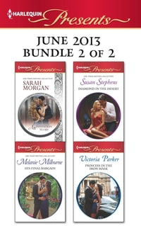 Harlequin Presents June 2013 - Bundle 2 of 2: An Invitation to Sin\His Final Bargain\Diamond in the…