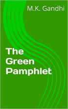 The Green Pamphlet by M.K. Gandhi