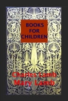 BOOKS FOR CHILDREN From SHAKESPEAR Tales Anthologies by CHARLES AND MARY LAMB