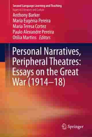 Personal Narratives, Peripheral Theatres: Essays on the Great War (1914–18)