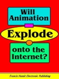 WILL ANIMATION EXPLODE ONTO THE INTERNET?