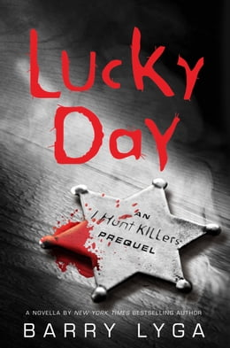 Book Lucky Day: An I Hunt Killers Novella by Barry Lyga