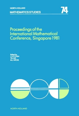 Book Proceedings of the International Mathematical Conference, Singapore 1981 by Chen, L.H.Y.