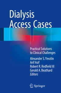 Dialysis Access Cases: Practical Solutions to Clinical Challenges