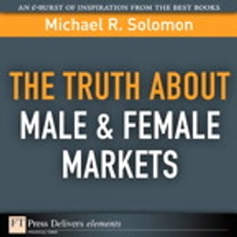 Book The Truth About Male & Female Markets by Michael R. Solomon
