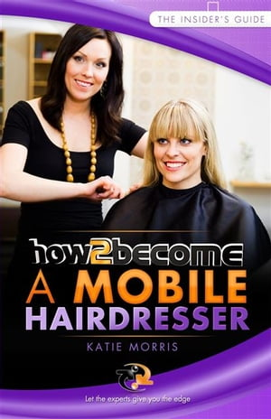 How to become a mobile hairdresser by Katie Morris