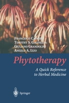 Phytotherapy: A Quick Reference to Herbal Medicine by Francesco Capasso