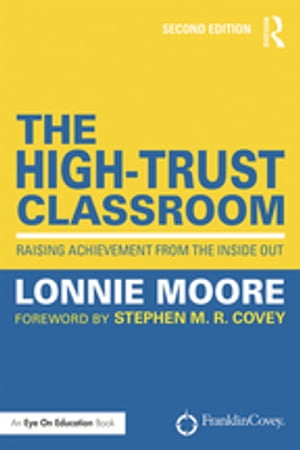 The High-Trust Classroom Raising Achievement from the Inside Out
