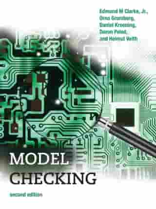 Model Checking, second edition by Edmund M. Clarke, Jr.
