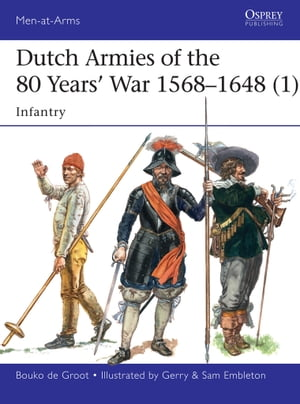Dutch Armies of the 80 Years? War 1568?1648 (1) Infantry