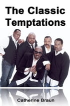 The Classic Temptations by Catherine Braun