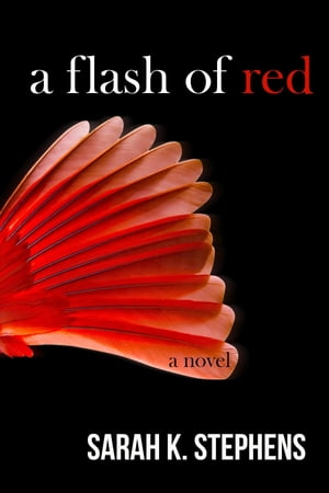 A Flash of Red by Sarah K. Stephens