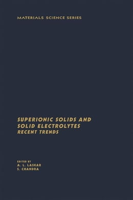 Book Superionic Solids And Solid Electrolytes Recent Trends by Laskar, Amulya