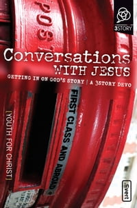 Conversations with Jesus: Getting in on God's Story