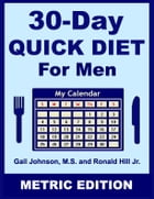 30-Day Quick Diet for Men - Metric Edition by Gail Johnson