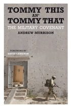 Tommy This an' Tommy That: The military covenant by Andrew Murrison