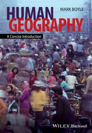 Human Geography A Concise Introduction