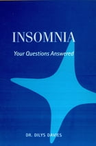Insomnia: Your Questions Answered by Dr Dilys Davies