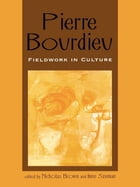 Pierre Bourdieu: Fieldwork in Culture