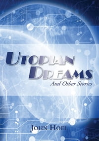 Utopian Dreams: And Other Stories