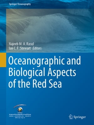Oceanographic and Biological Aspects of the Red Sea by Najeeb M.A. Rasul