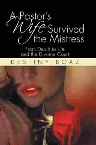 A Pastor's Wife Survived the Mistress: From Death to Life and the Divorce Court
